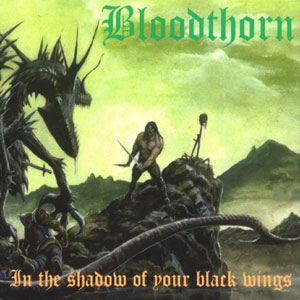 Bloodthorn, in the shadows of your black wings.